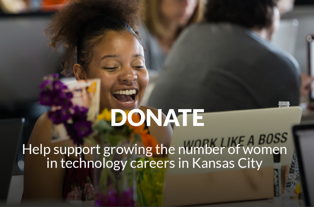 Donate - Help support the growing number of women in tech careers in KC